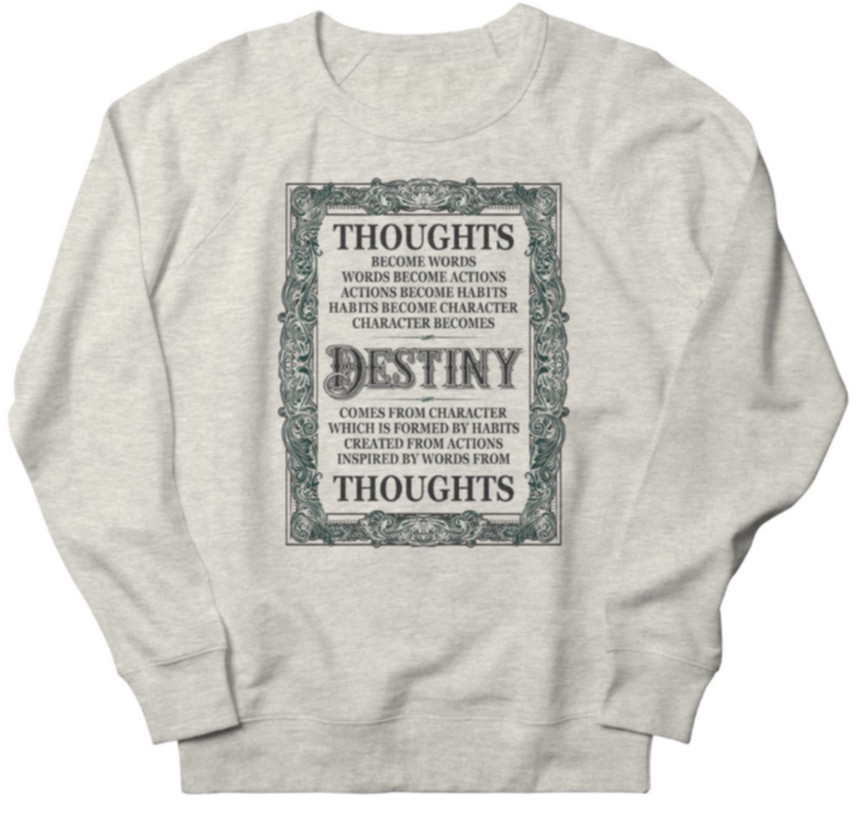 Your Thoughts Create Your Destiny - White - TMSG